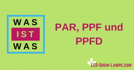 Was ist was? PAR, PPF und PPFD